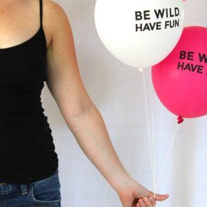 Be Wild Have Fun Balloons